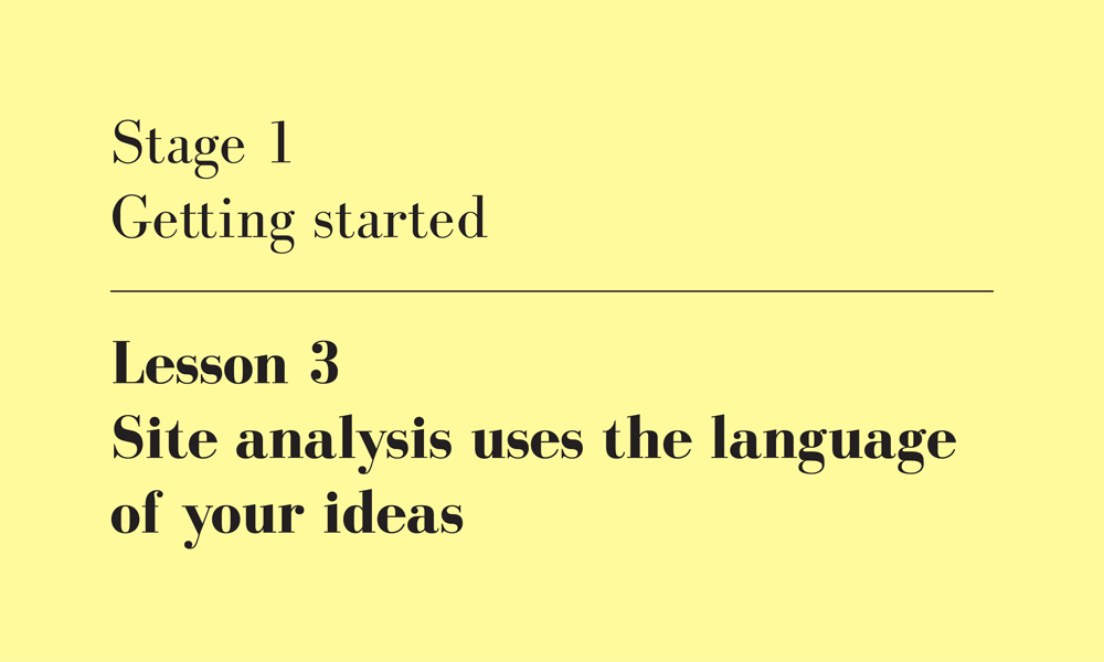 site analysis uses the language of your ideas